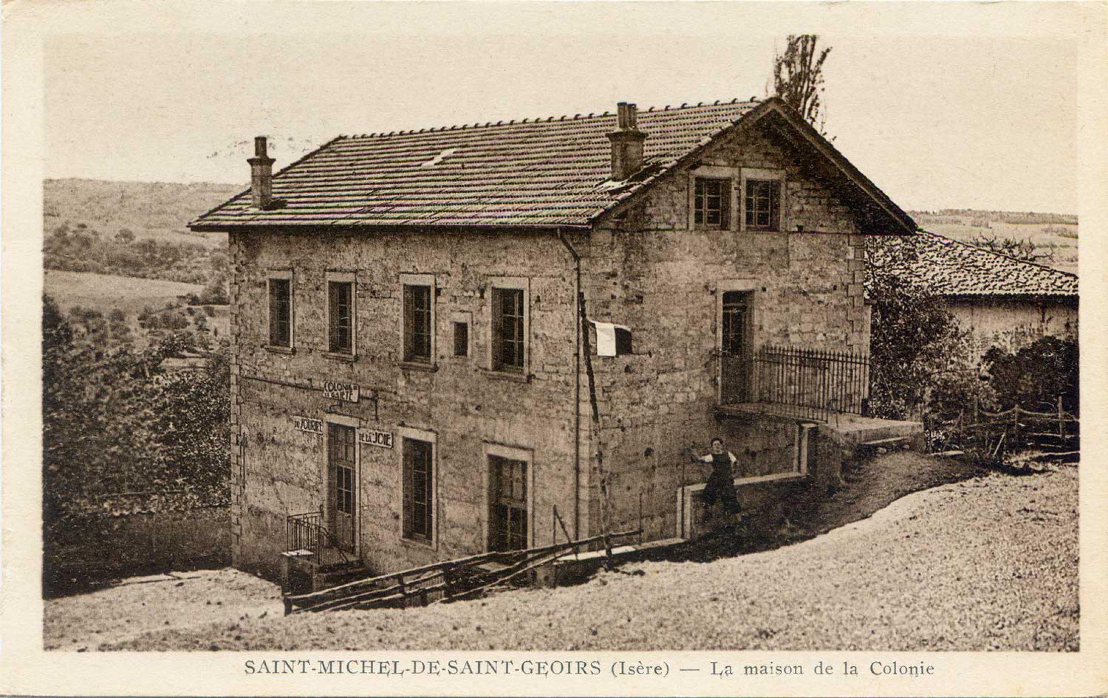 La Maison de la Colonie - Cette carte postale a circulé en août 1942. © st-michel-de-st-geoirs.fr